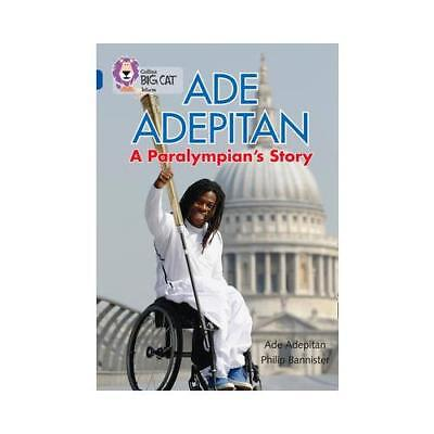 Ade Adepitan by Ade Adepitan, Collins Big Cat (prepared for publication)