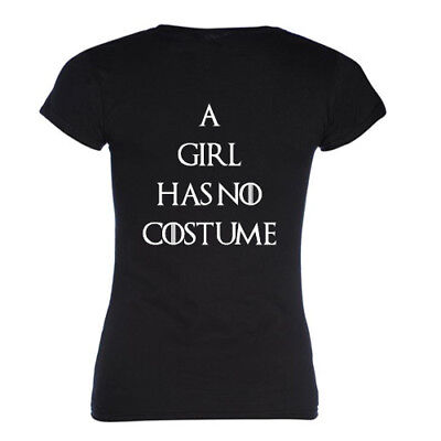 A GIRL HAS NO COSTUME FUNNY GAME OF THRONES HALLOWEEN T SHIRT GOT THEME - Game Themed Halloween Costumes