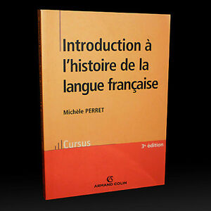 INTRODUCTION TO THE HISTORY OF THE FRENCH LANGUAGE 3rd Edition