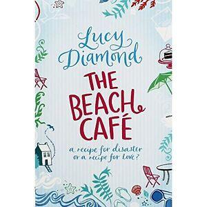 The Beach Cafe By Lucy Diamond. 9781447218050