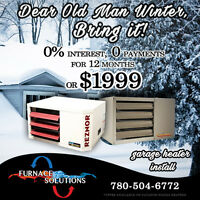 Garage Heater Sale! $1999/ 0 Payments, 0% Interest For 12 Months