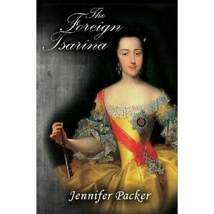 The Foreign Tsarina, By Jennifer Packer,in Used but Acceptable condition