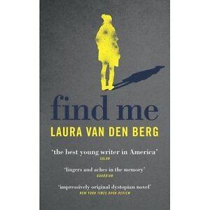 Find Me by Laura Van den Berg (Hardback, 2015)