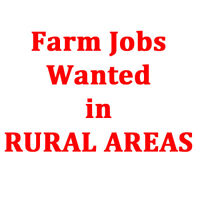 Farm Jobs Wanted in Rural Areas