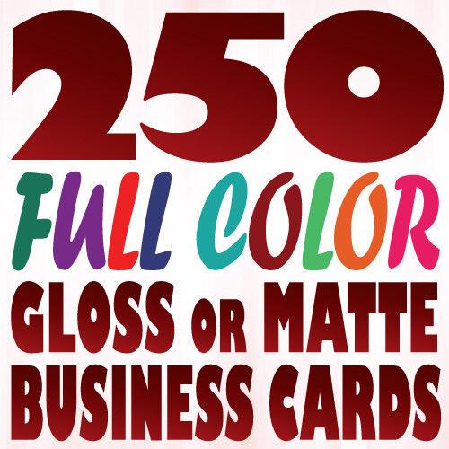 250 Full Color Custom BUSINESS CARD Prints on 16pt Gloss or Matte Finish