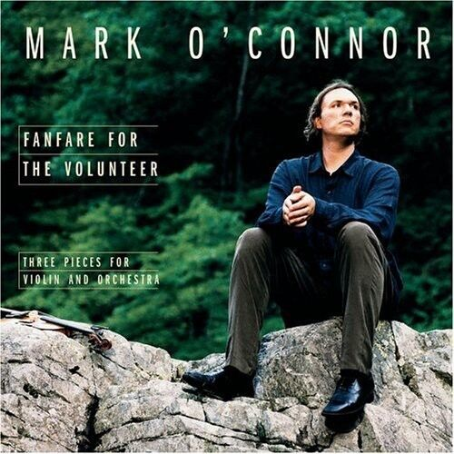 Mark O'Connor - Fanfare for the Volunteer [New CD]