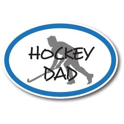 Hockey Dad Car Magnet Decal 4 x 6 Oval Heavy Duty for Car Truck SUV Waterproof