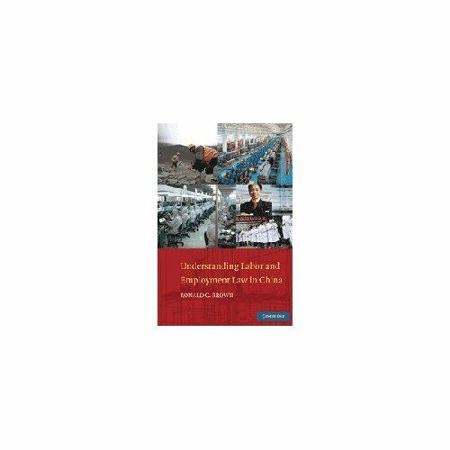 Understanding Labor and Employment Law in China by Ronald C. Brown 9780521191487