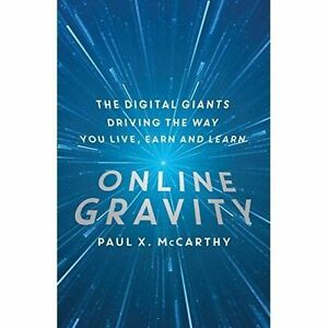 Online Gravity: The Unseen Force Driving the Way You Live, Earn and-ExLibrary