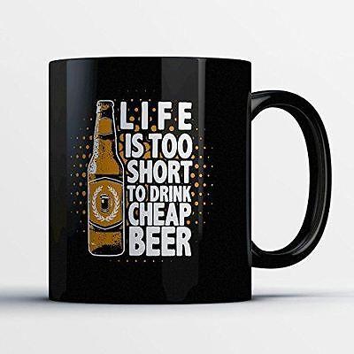 Beer Lovers Coffee Mug - Life Too Short For Cheap Beer - Funny 11 oz Black - Cheap Coffee Mugs