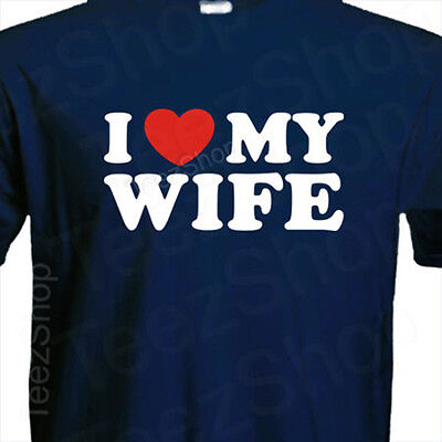 I Love My Wife Funny Heart Husband Valentines Day Gift For Him Party T Shirt