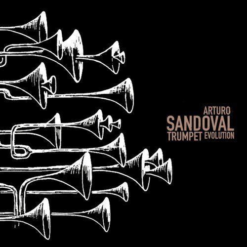 ARTURO SANDOVAL : TRUMPET EVOLUTION (CD) sealed
