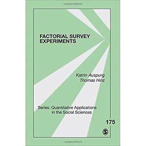 Factorial Survey Experiments (Quantitative Applications in the Social Sciences),