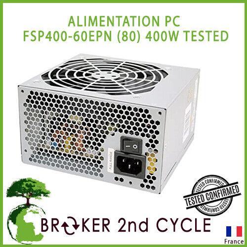 Bloc alimentation pc fsp400-60epn (80) 400w tested
