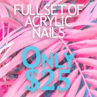 ACRYLIC NAILS $25!!!