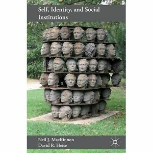 Self, Identity, and Social Institutions, Very Good, Heise, David R., MacKinnon,