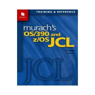 Murach's OS/390 and z/OS JCL by Raul Menendez, Doug
