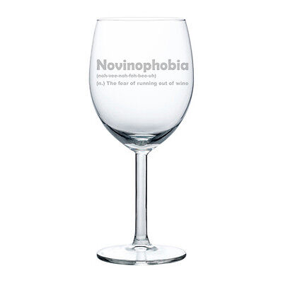 Wine Glass 10oz Funny Novinophobia The Fear Of Running Out Of Wine