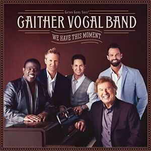 Gaither Vocal Band - We Have This Moment [New CD]