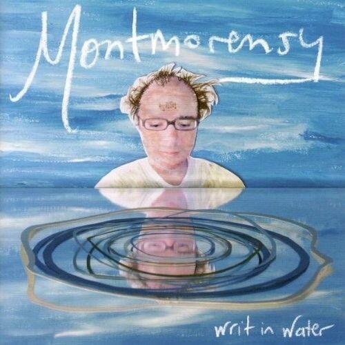 MONTMORENSY - WRIT IN WATER  CD NEU