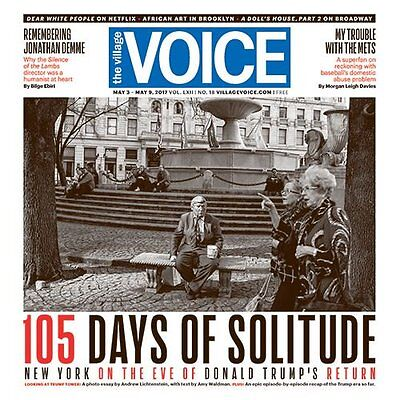 THE VILLAGE VOICE MAY 3 2017 jonathan demme DONALD TRUMP TOWER PHOTO ESSAY