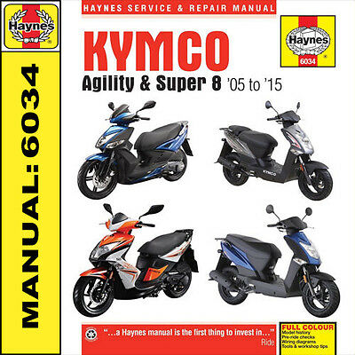 Kymco Agility 50 125 RS125 City Super 8 Scooters 2005 - 2015 Haynes Manual 6034