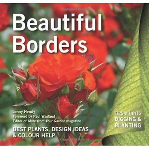 Beautiful Borders: Best Plants, Design Ideas & Colour Help (Digging and