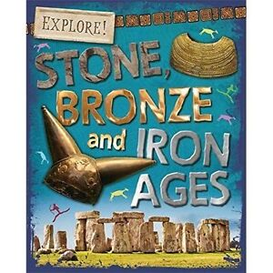 Newland, Sonya, Stone, Bronze and Iron Ages (Explore!), Very Good Book