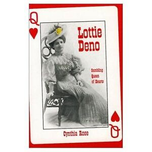 Lottie Deno: Gambling Queen of Hearts by Cynthia Rose (Paperback, 1994)