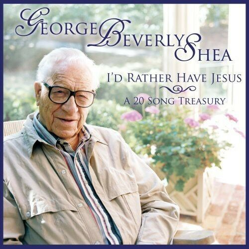 George Beverly Shea - I'd Rather Have Jesus: A 20 Song Treasury [New CD] Manufac