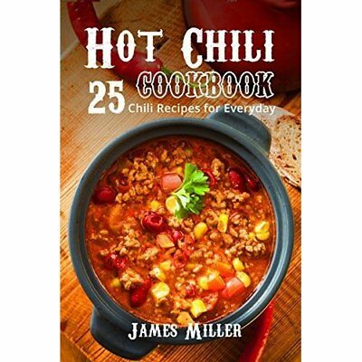 Hot Chili Cookbook  25 Chili Recipes For Everyday