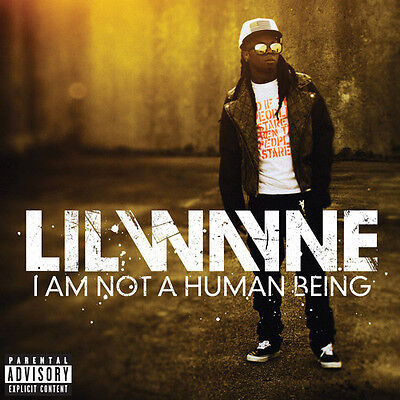 Lil Wayne   I Am Not A Human Being  New Cd  Explicit