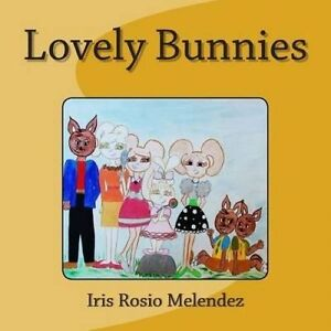 Lovely Bunnies by Melendez, Iris Rosio -Paperback