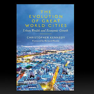 THE EVOLUTION OF GREAT WORLD CITIES: Christopher Kennedy SIGNED