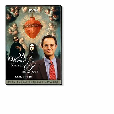 MEN, WOMEN AND THE MYSTERY OF LOVE:  DR. EDWARD SRI  EWTN