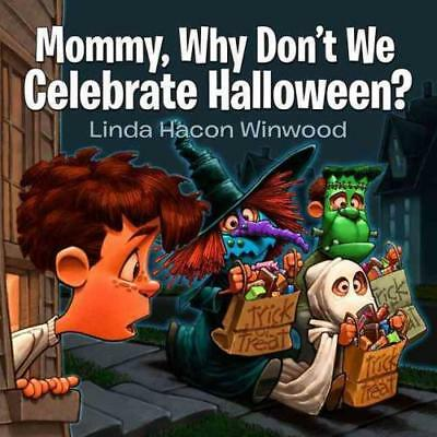 MOMMY, WHY DON'T WE CELEBRATE HALLOWEEN? - WINWOOD, LINDA WINWOOD/ JONES, DENNIS