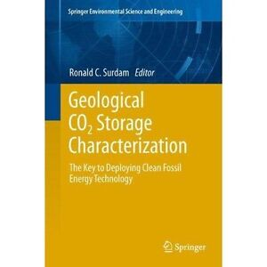 Geological CO2 Storage Characterization: The Key to Deploying Clean Fossil Energ