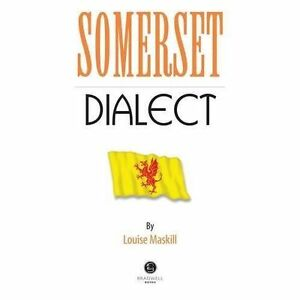 Somerset-Dialect-A-Selection-of-Words-and-Anecdotes-from-Around-Somerset-by