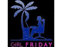 Girl Friday, Baby Sitter, Dog Walker, shopper, Declutterer, Administrator.