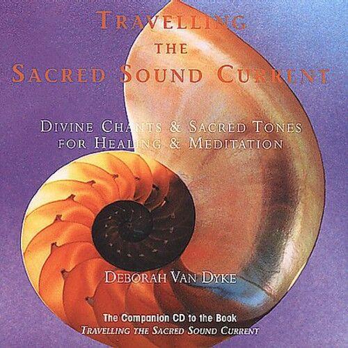 Deborah Van Dyke - Travelling the Sacred Sound Current [New CD]