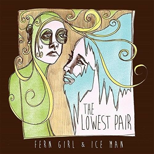 THE LOWEST PAIR - FERN GIRL & ICE MAN   CD NEU