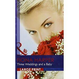"""VERY GOOD"" Fiona Harper, Three Weddings and a Baby (Romance Lp), Book"