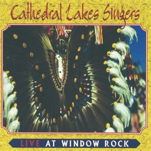 The Cathedral Lake Singers - Live at Window Rock [New CD]