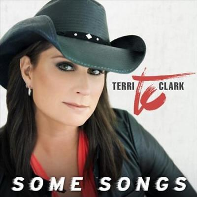 (TERRI CLARK - SOME SONGS NEW CD)