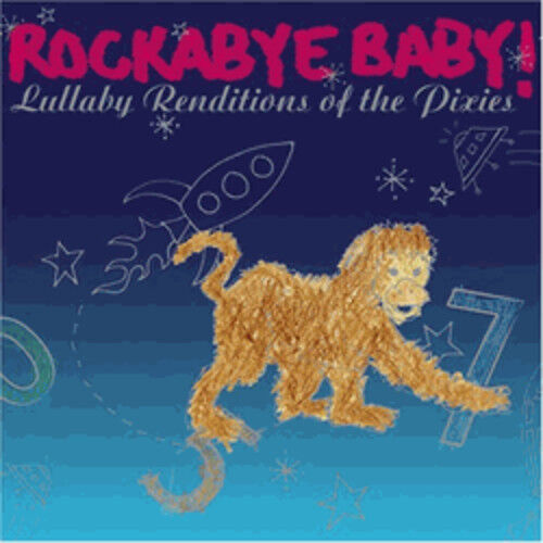 Rockabye Baby! - Lullaby Renditions of the Pixies [New CD]