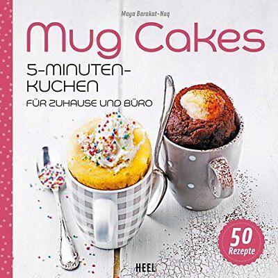 MUG Cakes Süße 5 Minuten Kuchen für Zuhause und Büro Rezepte Tassenkuchen Buch