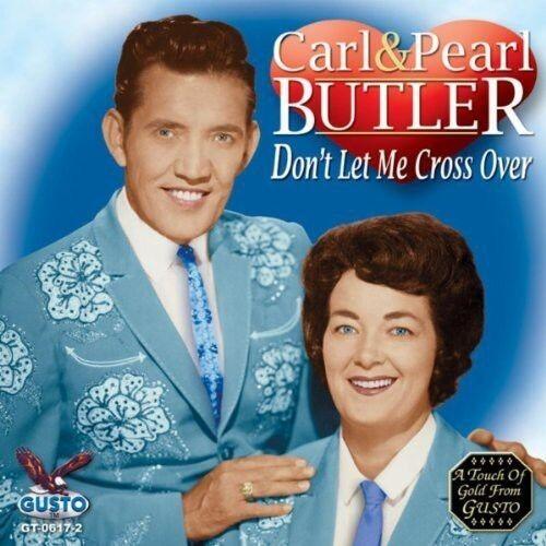 Carl Butler, Carl Bu - Don't Let Me Cross Over [New CD]
