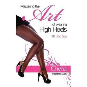 Very Good, Mastering the Art of Wearing High Heels, Gordon, Chyna, Book