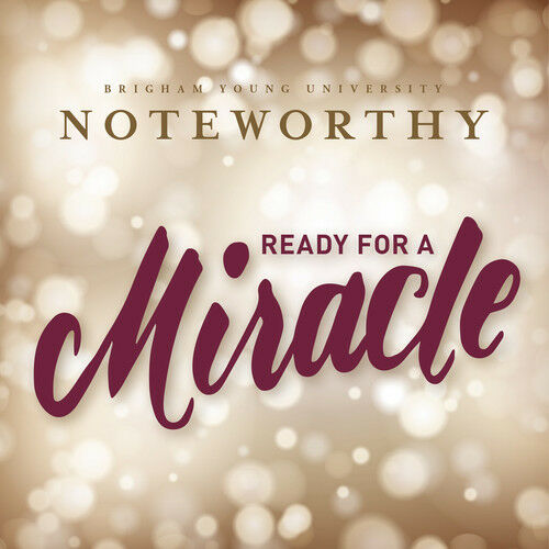 Various / Byu Noteworthy - Ready for a Miracle [New CD]