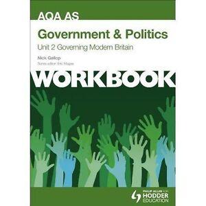 Aqa as Government & Politics Unit 2 Workbook: Governing Modern Britainworkbook